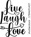 Live Laugh Love Quote. Heart...