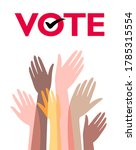 voting  elections. the hands of ... | Shutterstock .eps vector #1785315554