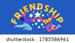 happy friendship day greeting...   Shutterstock .eps vector #1785586961