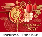 happy new year2021 gong xi fa... | Shutterstock .eps vector #1785746834