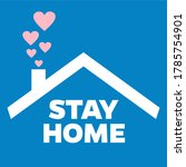 stay at home text under house...   Shutterstock .eps vector #1785754901