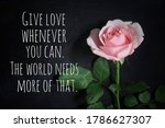 Inspirational Quote   Give Love ...