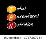 TPN - Total Parenteral Nutrition acronym, medical concept background