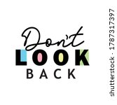 don't look back  colorful...   Shutterstock .eps vector #1787317397