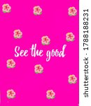 see the good quote with flower...   Shutterstock . vector #1788188231