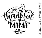 one thankful mama  ... | Shutterstock .eps vector #1788712781