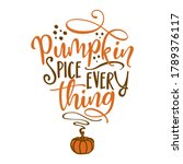 Pumpkin Spice Every Thing  ...