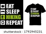 eat sleep hiking repeat t shirt ... | Shutterstock .eps vector #1792945231