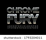 Vector modern sign Chrome Fury. Industrial Metallic Font. Iron creative Alphabet Letters and Numbers