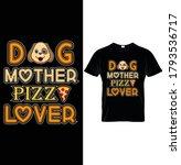 dog mother pizza lover. funny...   Shutterstock .eps vector #1793536717