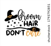 Broom Hair Don't Care  Funny...
