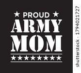 proud army mom t shirt design... | Shutterstock .eps vector #1794021727