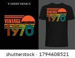 vintage 1970 t-shirt design. retro style vintage t-shirt design.