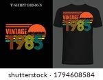 vintage 1985 t-shirt design. retro style vintage t-shirt design.