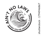 ain't no laws when you're... | Shutterstock .eps vector #1794946867