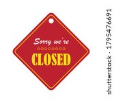 sorry we are closed sign....   Shutterstock .eps vector #1795476691