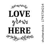 love grows here inspirational... | Shutterstock .eps vector #1795734214