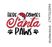 Here Comes Santa Paws   Cute...