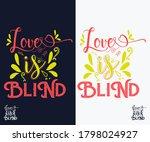 Love Is Blind Tshirt Design....
