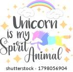 unicorn is my spirit animal   Shutterstock .eps vector #1798056904