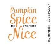 pumpkin spice and everything... | Shutterstock .eps vector #1798342027