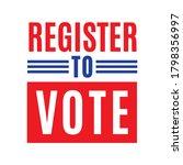 register to vote. vote 2020 ...   Shutterstock .eps vector #1798356997