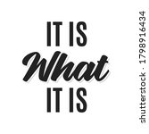 it is what it is. famous motto  ... | Shutterstock .eps vector #1798916434