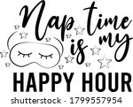 nap time is my happy hour quote | Shutterstock .eps vector #1799557954