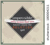 impossible only means that you... | Shutterstock . vector #180004211