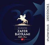 30 August Zafer Bayrami Victory ...