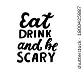 eat  drink and be scary. humour ...   Shutterstock .eps vector #1800425887