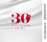 30 august zafer bayrami victory ... | Shutterstock .eps vector #1800445237