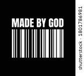 made by god t shirt design... | Shutterstock .eps vector #1801786981
