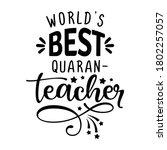 world's best quaranteacher ... | Shutterstock .eps vector #1802257057