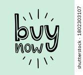 vector lettering of buy now.... | Shutterstock .eps vector #1802303107