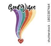 good vibes rainbow slogan...   Shutterstock .eps vector #1802387464