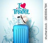 i love travel vector banner... | Shutterstock .eps vector #1803006784