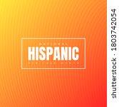 national hispanic heritage...   Shutterstock .eps vector #1803742054