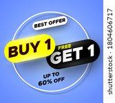 best offer buy 1  free get 1...   Shutterstock .eps vector #1804606717