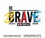 be brave  typography graphic... | Shutterstock .eps vector #1806506191