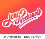 long weekend. vector lettering...   Shutterstock .eps vector #1807437907
