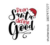 Dear Santa Define Good ...