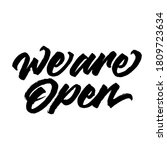 we are open. hand drawn vector...   Shutterstock .eps vector #1809723634