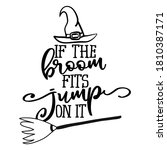 if the broom fits  jump on it   ... | Shutterstock .eps vector #1810387171