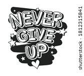 lettering 'never give up'... | Shutterstock .eps vector #1812315841