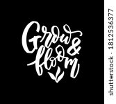grow and bloom hand lettering...   Shutterstock .eps vector #1812536377