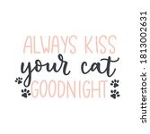 always kiss your cat goodnight... | Shutterstock .eps vector #1813002631