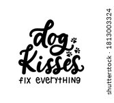 dog kisses fix everything funny ... | Shutterstock .eps vector #1813003324