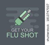 get your flu shot. flu... | Shutterstock .eps vector #1813747037