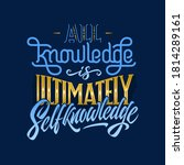 all knowledge is ultimately... | Shutterstock .eps vector #1814289161
